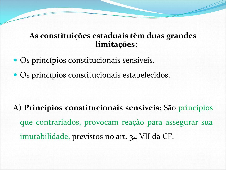 As constituições estaduais têm duas grandes limitações: