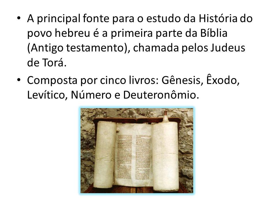 A principal fonte para o estudo da História do povo hebreu é a primeira parte da Bíblia (Antigo testamento), chamada pelos Judeus de Torá.