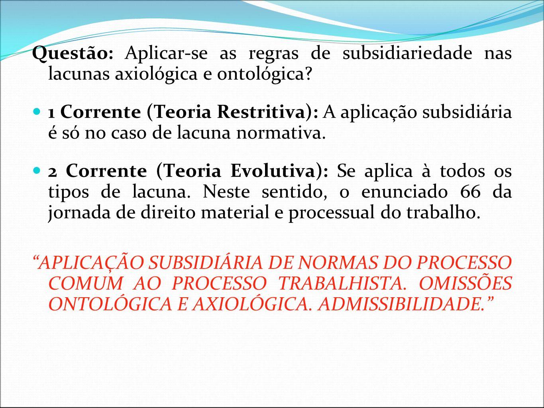 Questão: Aplicar-se as regras de subsidiariedade nas lacunas axiológica e ontológica