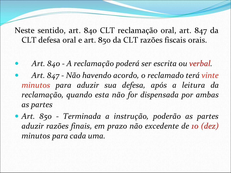 Neste sentido, art. 840 CLT reclamação oral, art