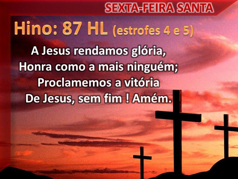 A Jesus rendamos glória, Honra como a mais ninguém;