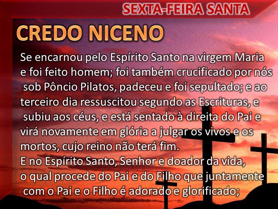 CREDO NICENO SEXTA-FEIRA SANTA