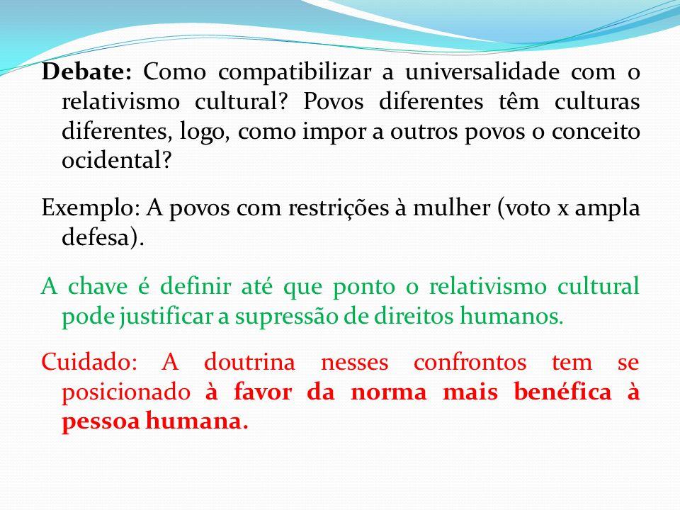 Debate: Como compatibilizar a universalidade com o relativismo cultural Povos diferentes têm culturas diferentes, logo, como impor a outros povos o conceito ocidental