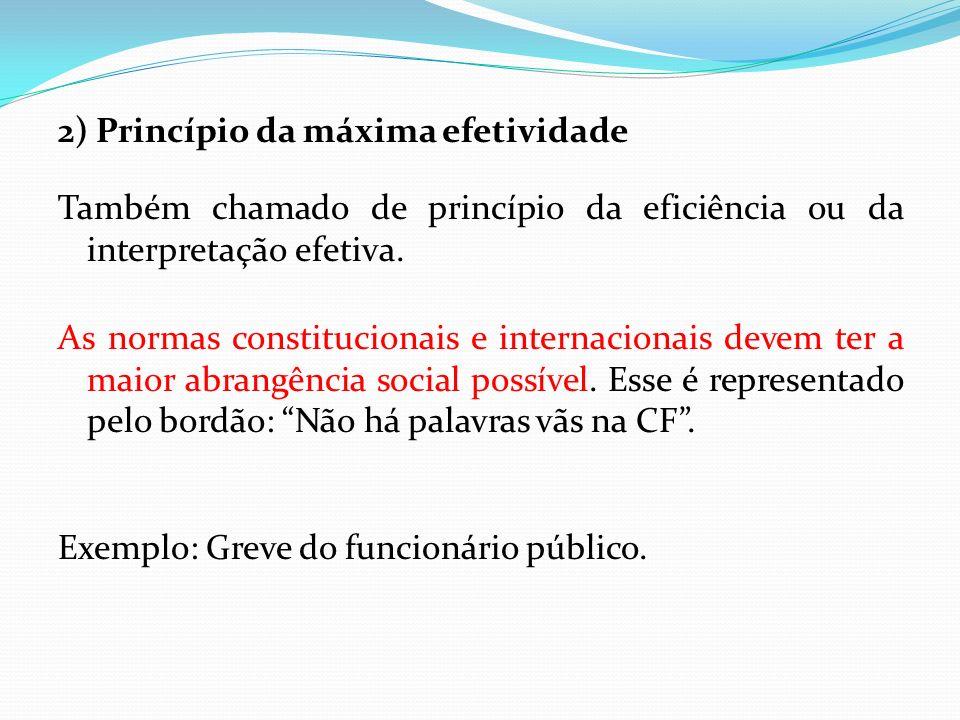 2) Princípio da máxima efetividade