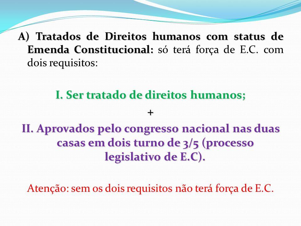 I. Ser tratado de direitos humanos;