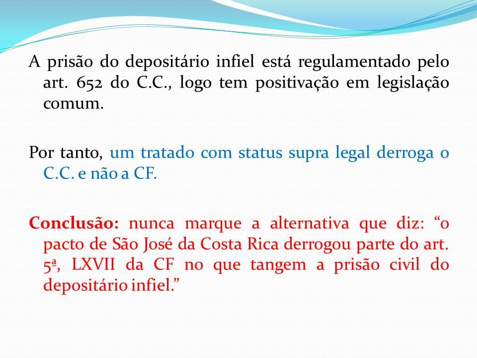 A prisão do depositário infiel está regulamentado pelo art.