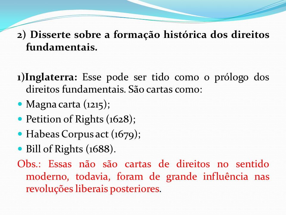 2) Disserte sobre a formação histórica dos direitos fundamentais.