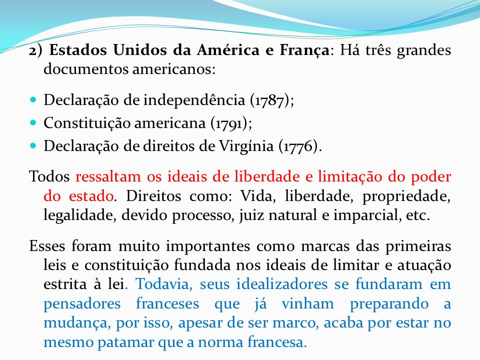 2) Estados Unidos da América e França: Há três grandes documentos americanos:
