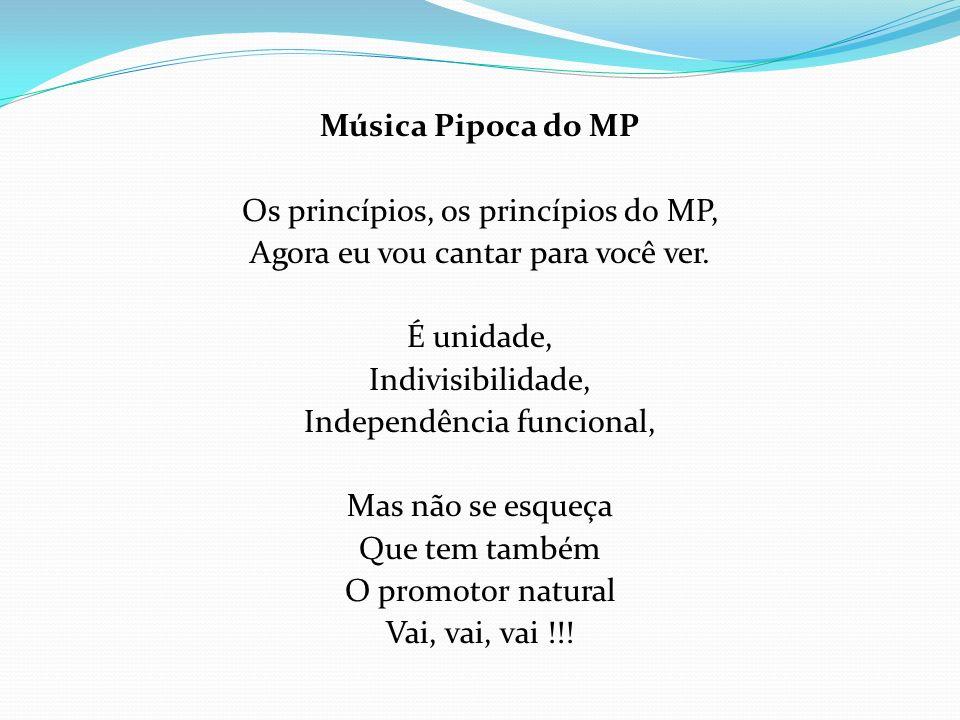 Os princípios, os princípios do MP, Agora eu vou cantar para você ver.