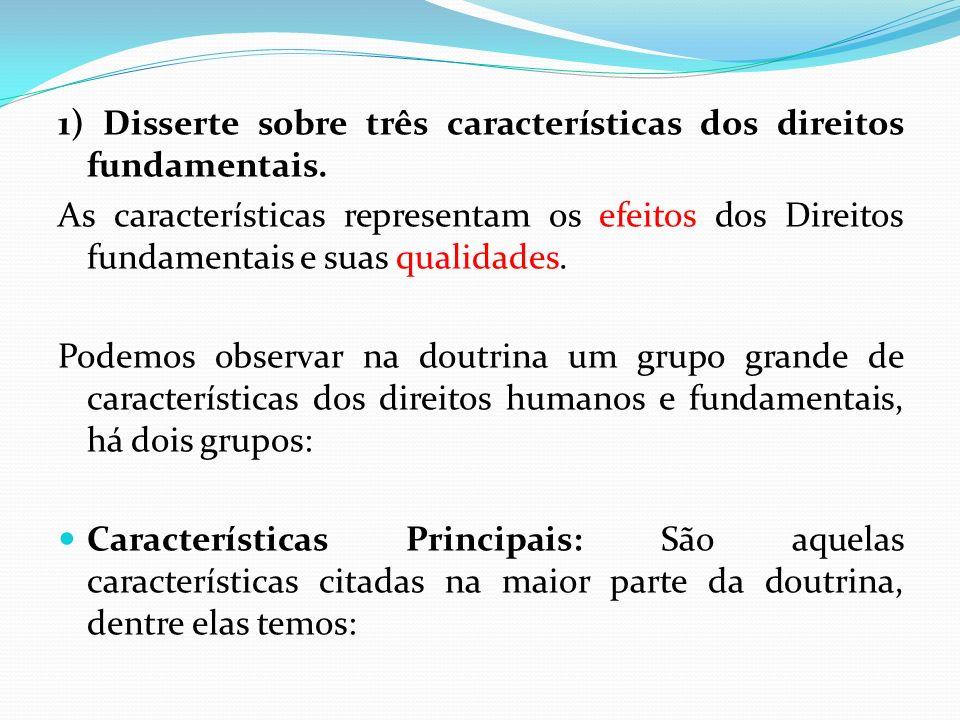 1) Disserte sobre três características dos direitos fundamentais.