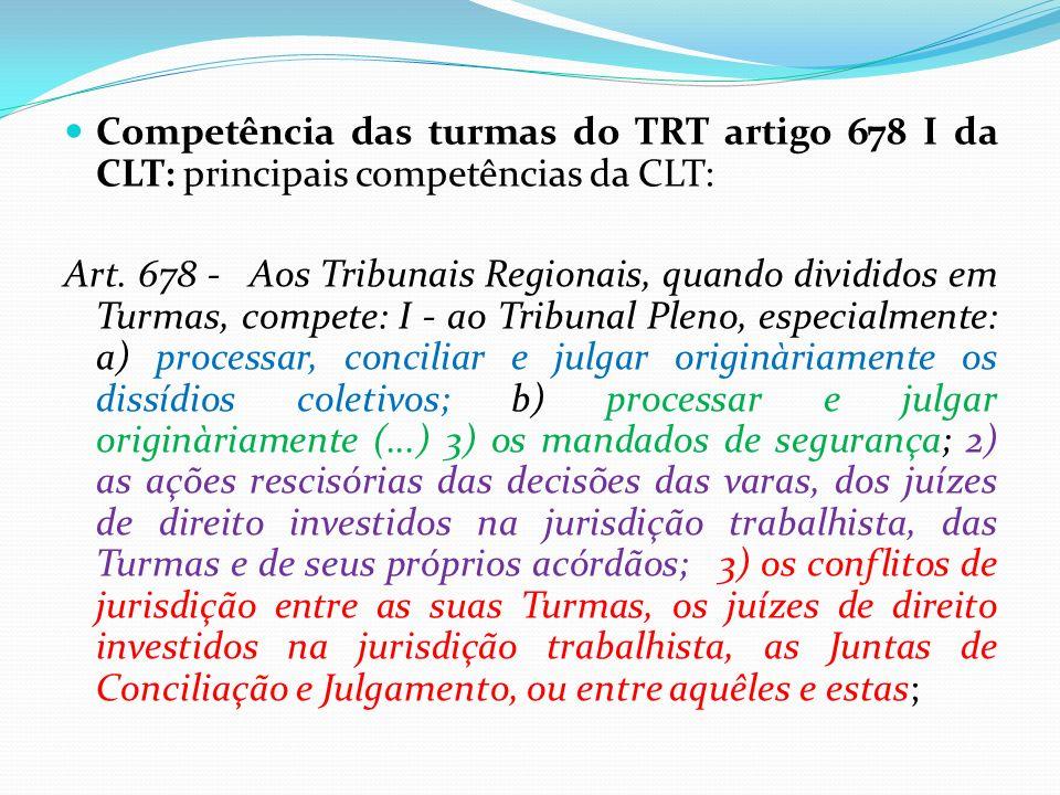 Competência das turmas do TRT artigo 678 I da CLT: principais competências da CLT: