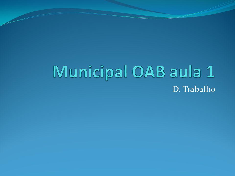Municipal OAB aula 1 D. Trabalho