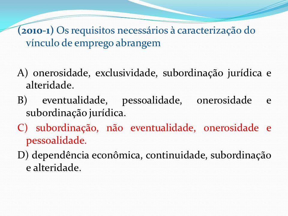 (2010-1) Os requisitos necessários à caracterização do vínculo de emprego abrangem