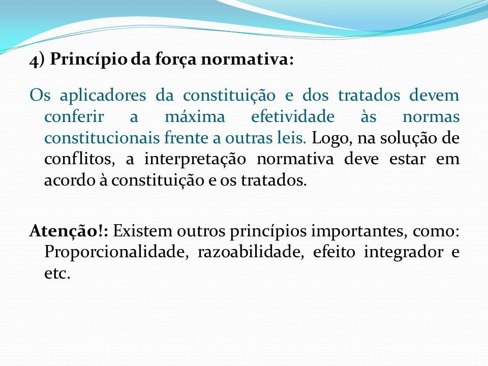 4) Princípio da força normativa:
