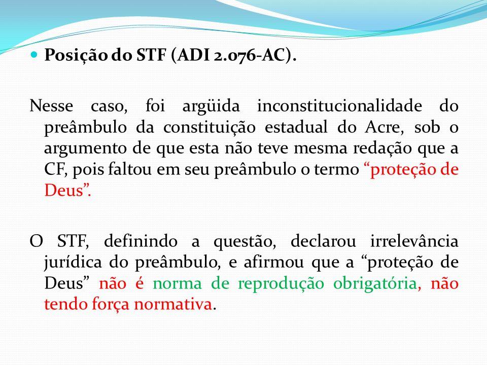 Posição do STF (ADI 2.076-AC).