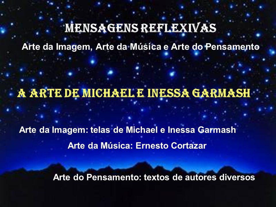 MENSAGENS REFLEXIVAS A ARTE DE MICHAEL E INESSA GARMASH