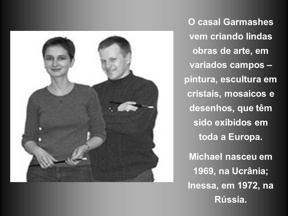 Michael nasceu em 1969, na Ucrânia; Inessa, em 1972, na Rússia.