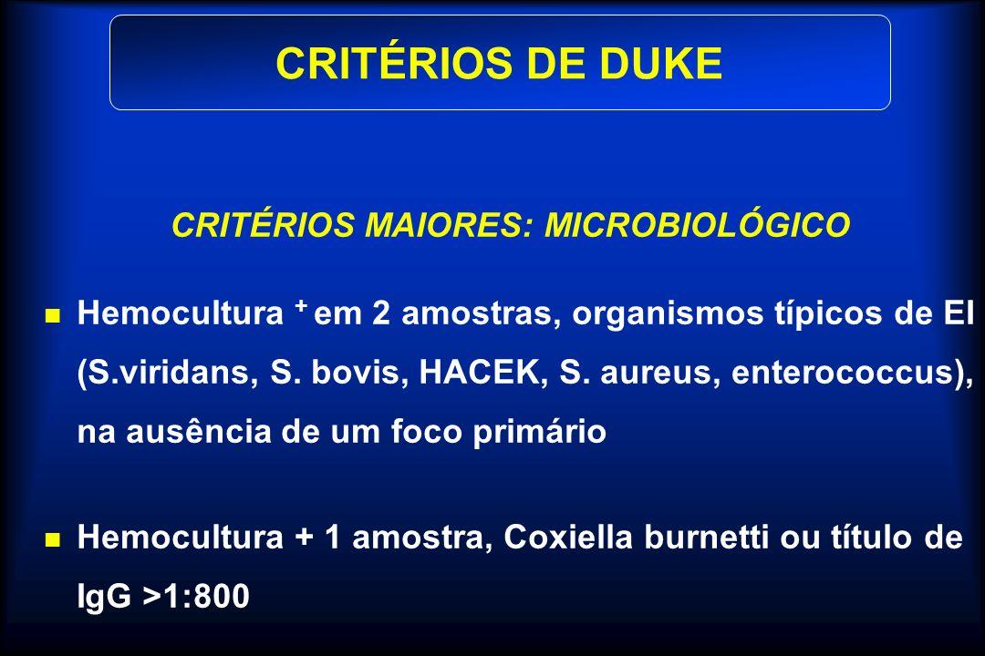 CRITÉRIOS MAIORES: MICROBIOLÓGICO