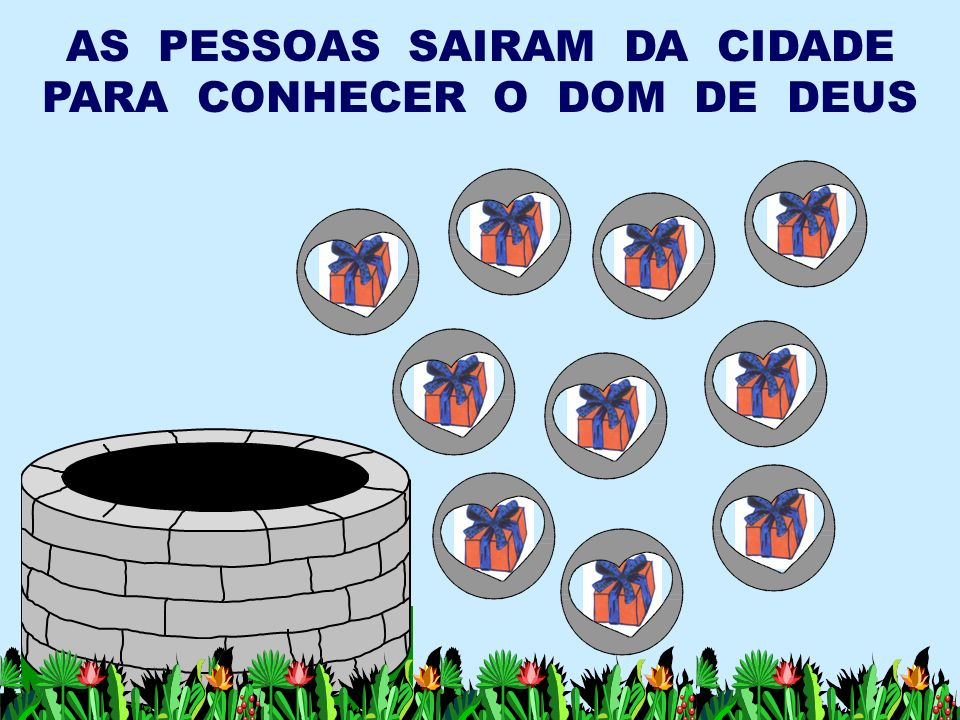 AS PESSOAS SAIRAM DA CIDADE PARA CONHECER O DOM DE DEUS