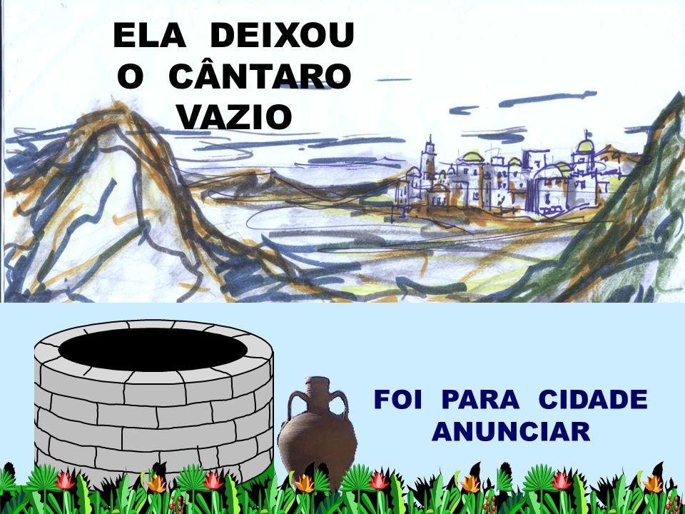 ELA DEIXOU O CÂNTARO VAZIO