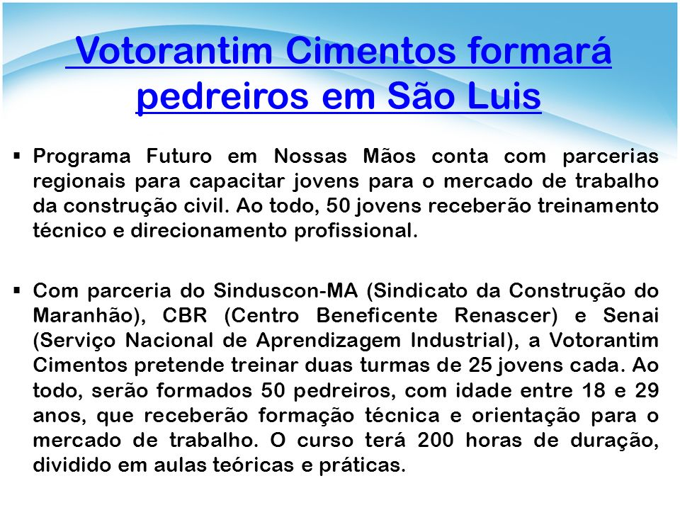 Votorantim Cimentos formará pedreiros em São Luis