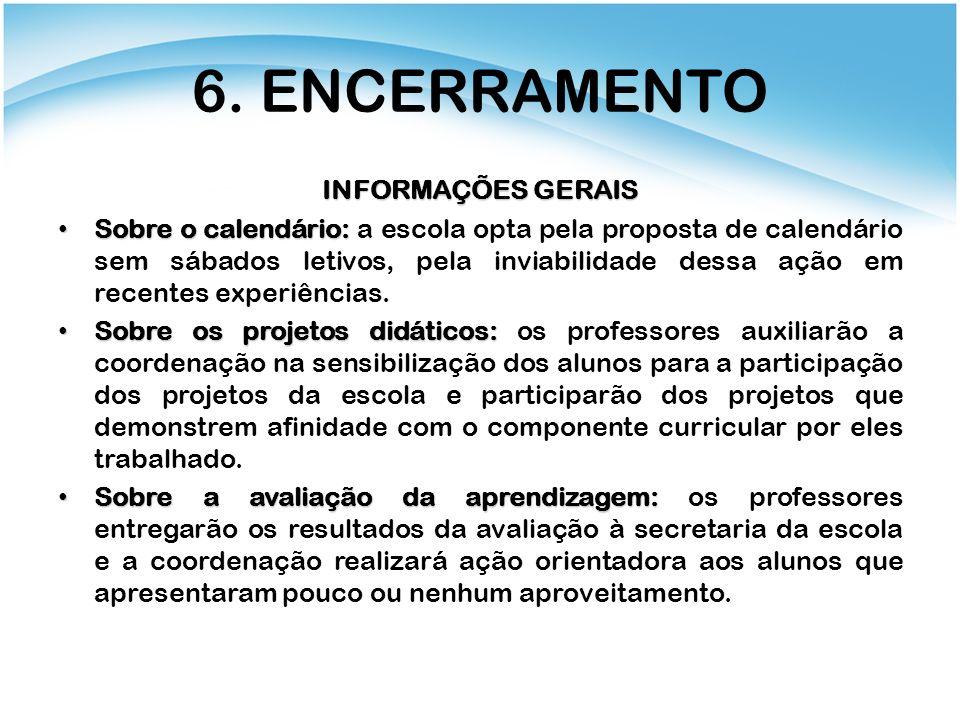 6. ENCERRAMENTO INFORMAÇÕES GERAIS
