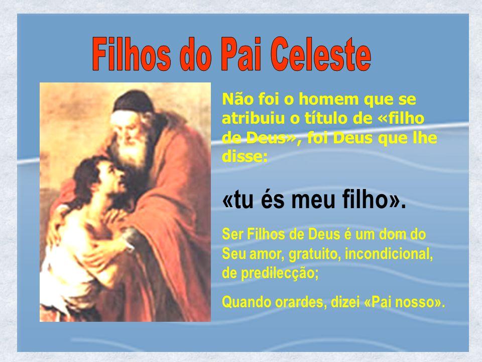 «tu és meu filho». Filhos do Pai Celeste