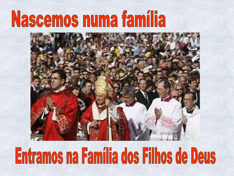 Entramos na Família dos Filhos de Deus