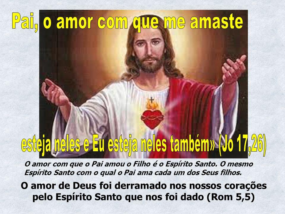 Pai, o amor com que me amaste