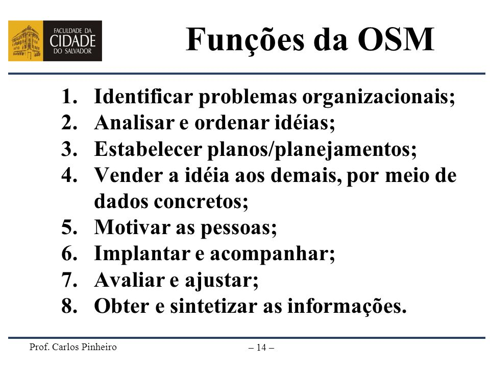 Funções da OSM Identificar problemas organizacionais;