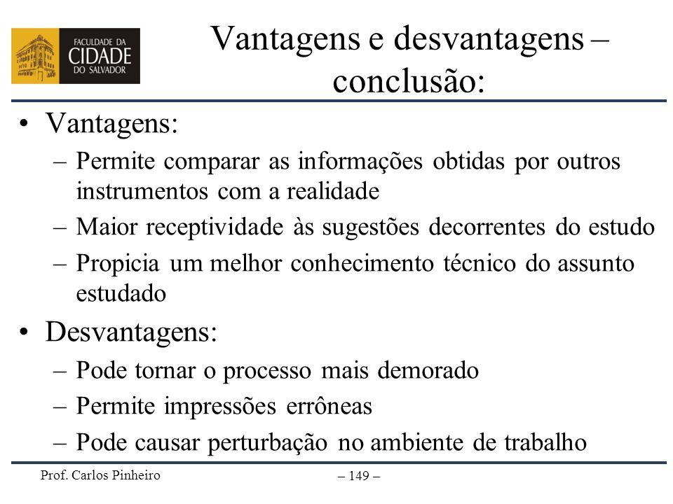 Vantagens e desvantagens – conclusão: