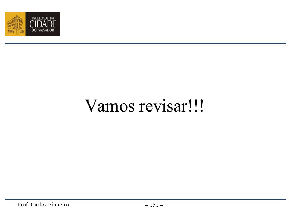 Vamos revisar!!! Prof. Carlos Pinheiro