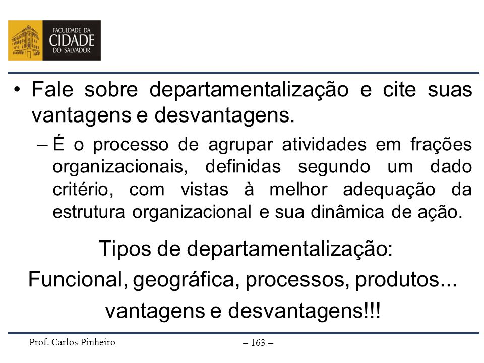 Fale sobre departamentalização e cite suas vantagens e desvantagens.