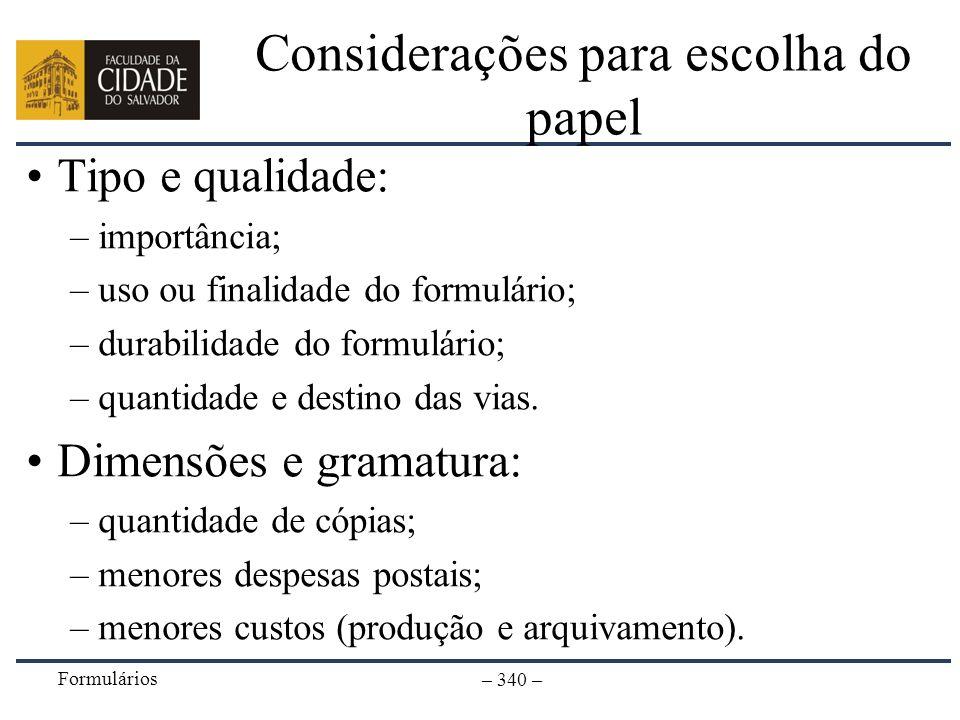 Considerações para escolha do papel