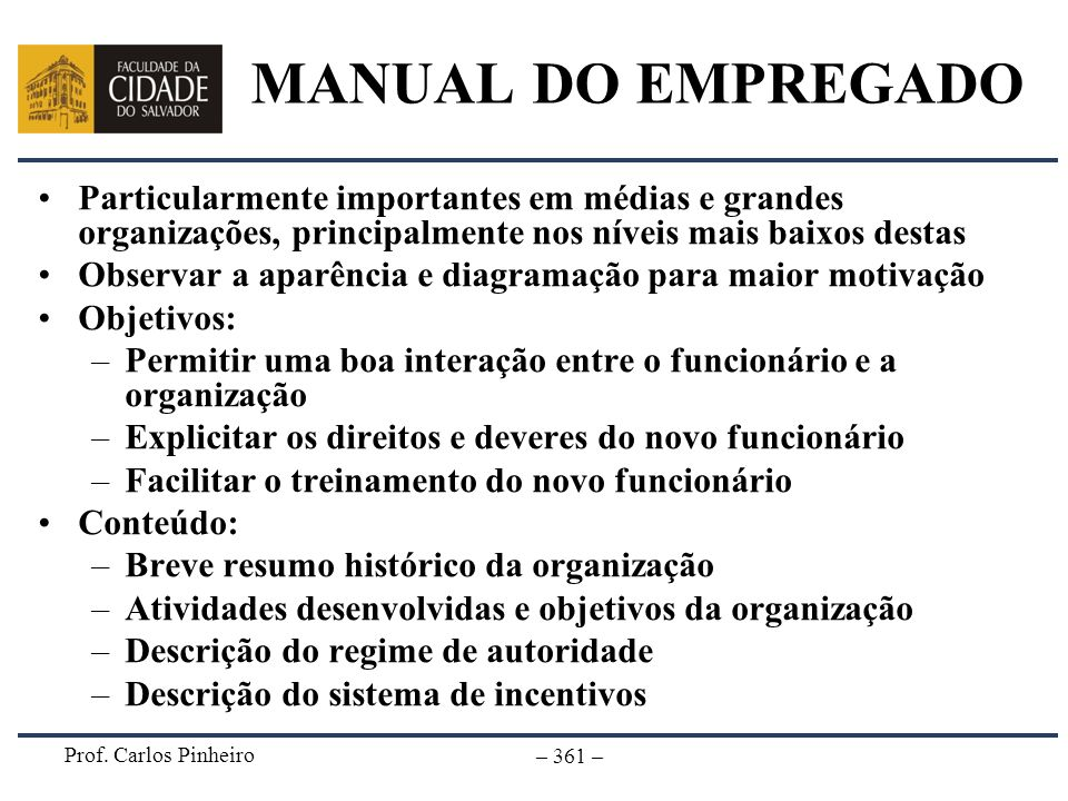 MANUAL DO EMPREGADOParticularmente importantes em médias e grandes organizações, principalmente nos níveis mais baixos destas.