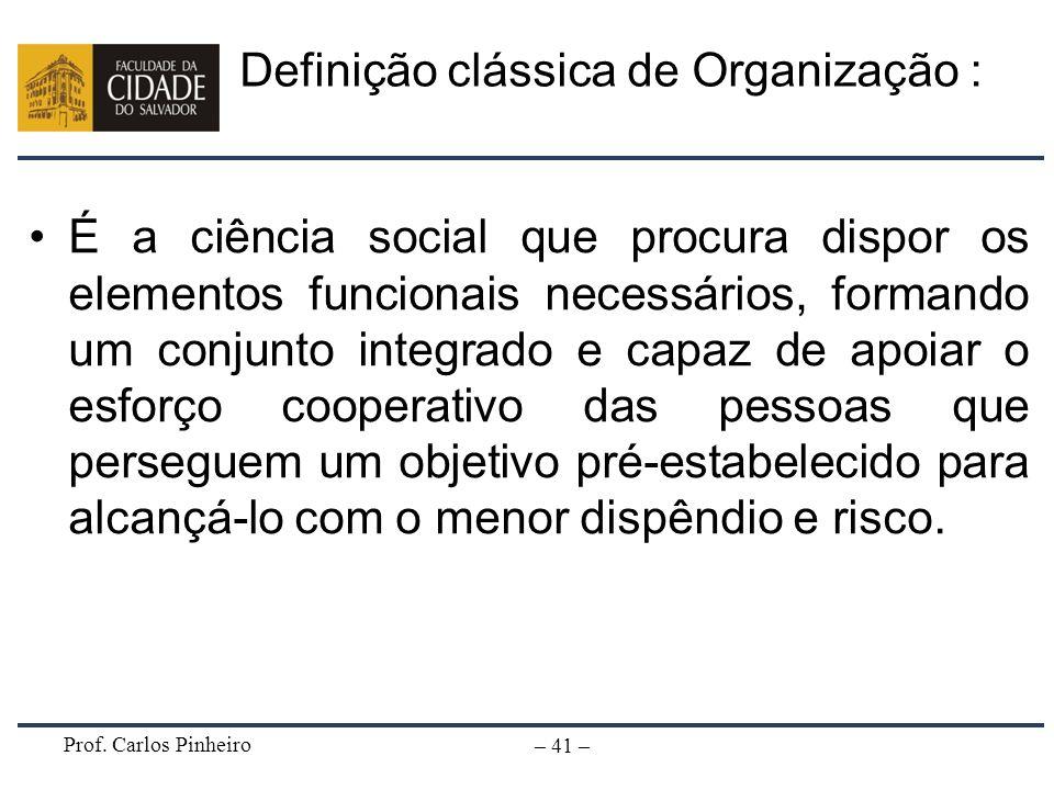 Definição clássica de Organização :