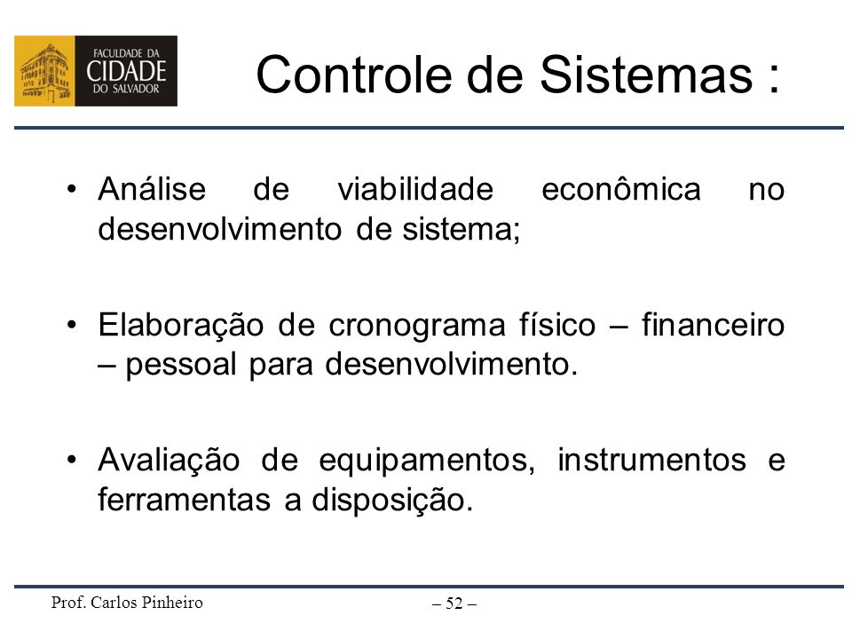 Controle de Sistemas : Análise de viabilidade econômica no desenvolvimento de sistema;