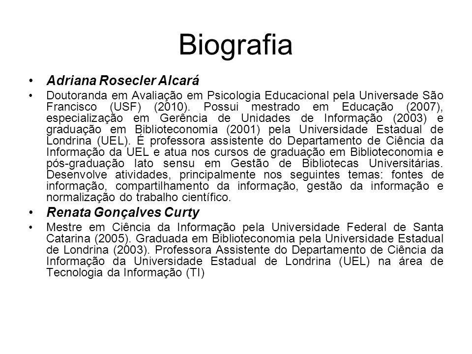 Biografia Adriana Rosecler Alcará Renata Gonçalves Curty
