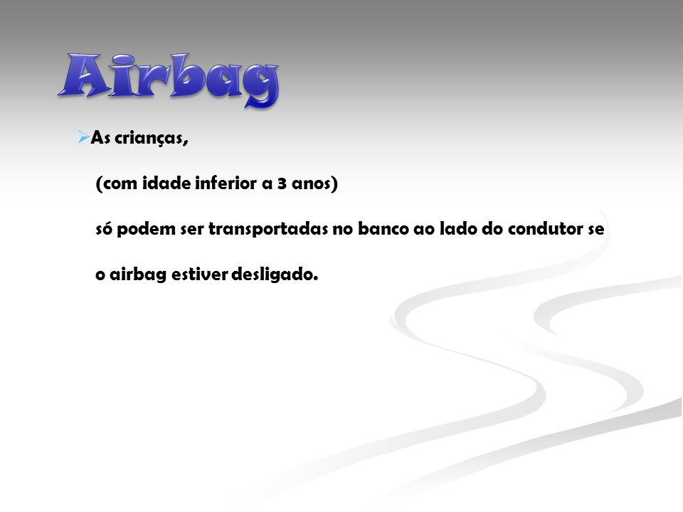Airbag As crianças, (com idade inferior a 3 anos)