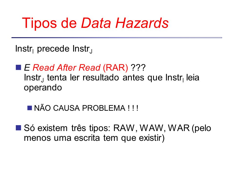Tipos de Data Hazards InstrI precede InstrJ