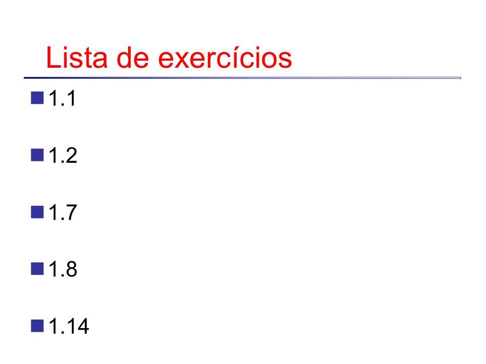 Lista de exercícios 1.1 1.2 1.7 1.8 1.14