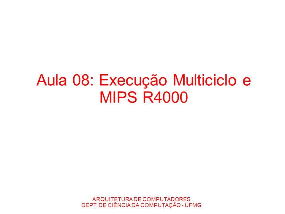 Aula 08: Execução Multiciclo e MIPS R4000