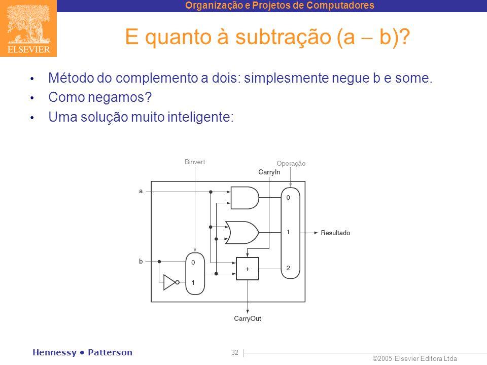 E quanto à subtração (a  b)
