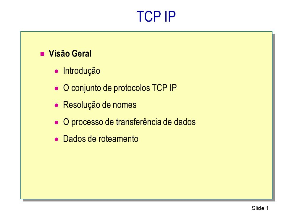 TCP IP Visão Geral Introdução O conjunto de protocolos TCP IP