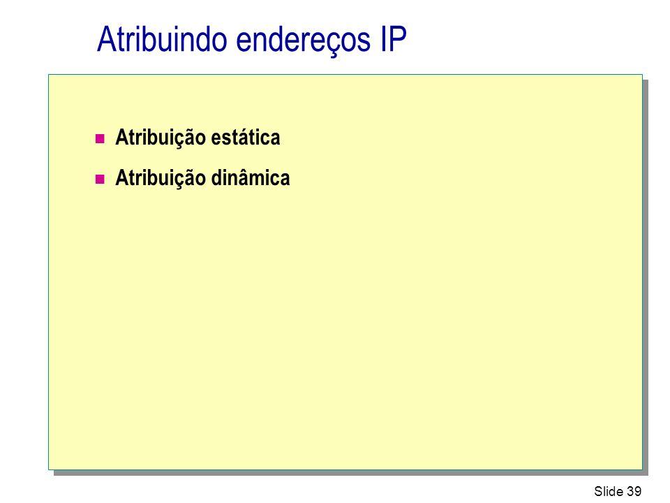 Atribuindo endereços IP