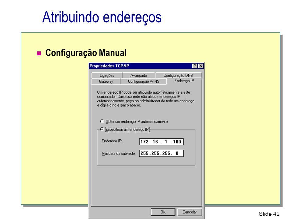 Atribuindo endereços Configuração Manual