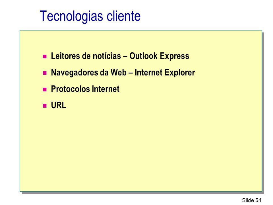 Tecnologias cliente Leitores de notícias – Outlook Express