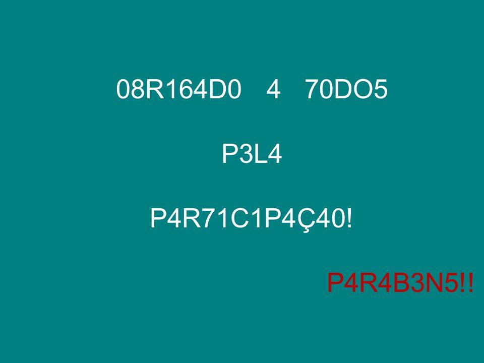 08R164D0 4 70DO5 P3L4 P4R71C1P4Ç40! P4R4B3N5!!