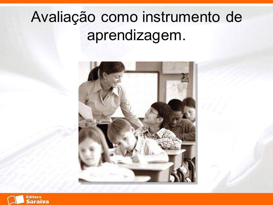 Avaliação como instrumento de aprendizagem.