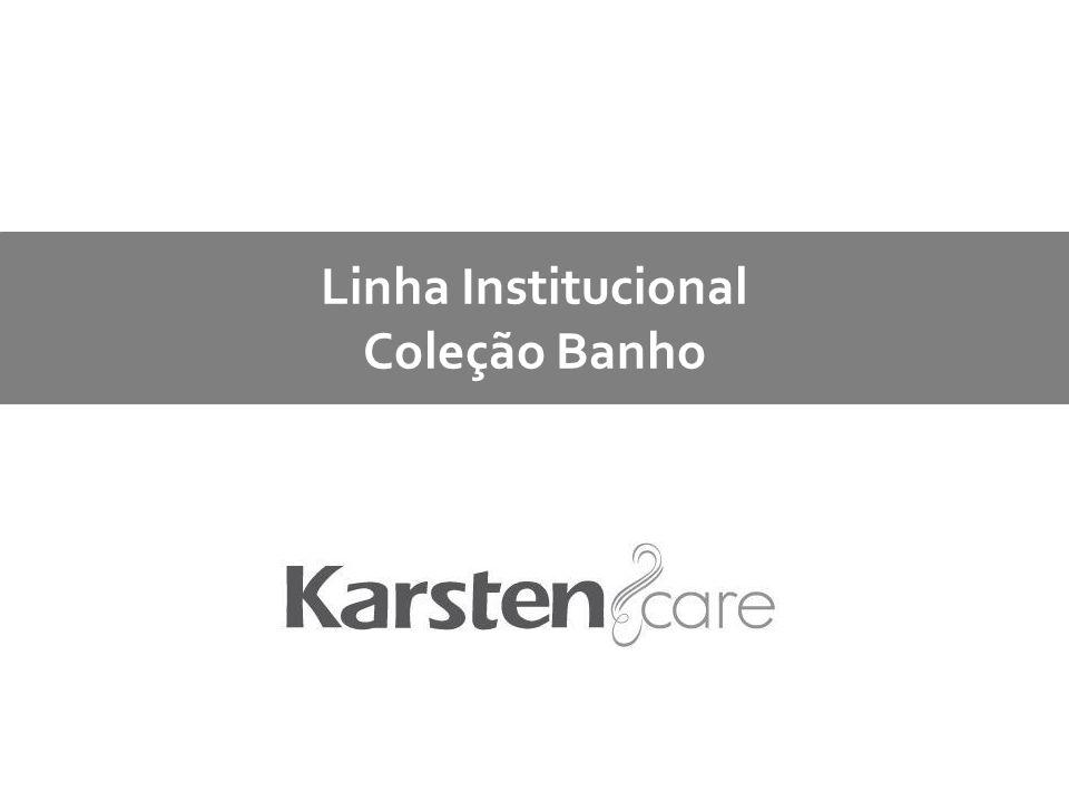 Linha Institucional Coleção Banho